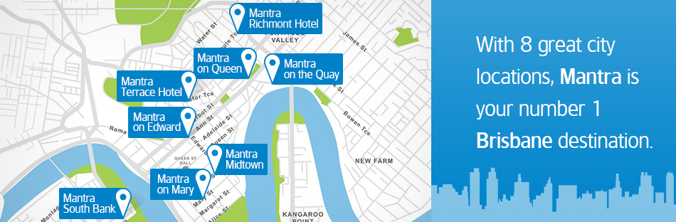 With 8 great city locations, Mantra is your number 1 Brisbane destination.